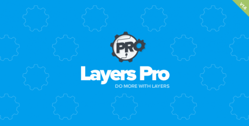 Nulled Layers Pro v1.6.2 - Extended Customization for Layers - WordPress Plugin