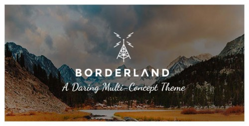 Nulled Borderland v1.11 - A Daring Multi-Concept Theme