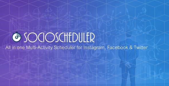 SocioScheduler - All in one Multi-Activity Scheduler for Instagram, Facebook & Twitter