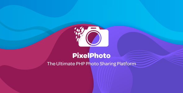 PixelPhoto v1.1.2 - The Ultimate Image Sharing & Photo Social Network Platform - nulled