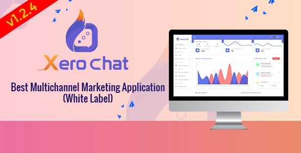XeroChat v1.2.4 - Best Multichannel Marketing Application (White Label) - nulled